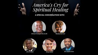 America Cries for Spiritual Healing w/ Michael B. Beckwith, Iyanla Vanzant, Ben Crump, and more
