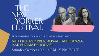 A New Yorker Festival Community Event with Jonathan Franzen, Elizabeth Kolbert, and Bill McKibben