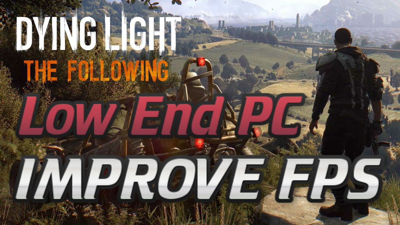 dying light fps fix improve performance trick pach config intel hd graphics card youtube