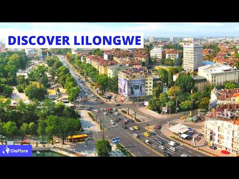 Discover LILONGWE, Capital and Most Populous city in  MALAWI