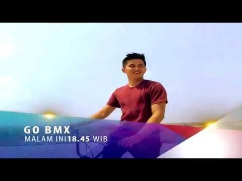 GO BMX - Malam Ini Pkl 18.45 WIB