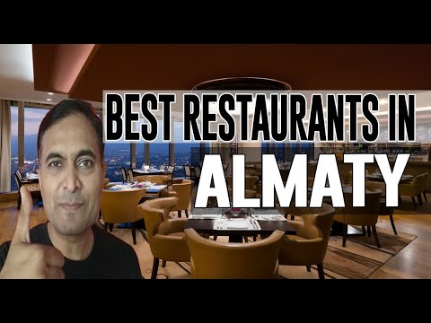 Best Restaurants and Places to Eat in Almaty, Kazakhstan