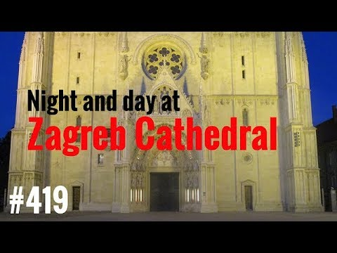 #419 Night and day at Zagreb Cathedral