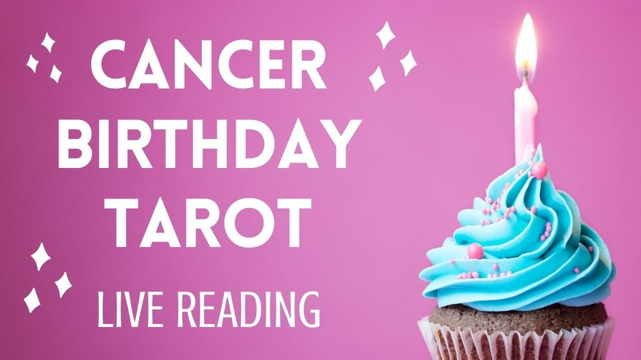 CANCER TAROT LIVE BIRTHDAY READING! Cards for the Collective! 🎉🎂