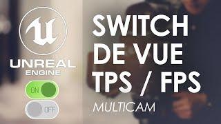 Changer de vue TPS / FPS - Tuto Unreal Engine 4