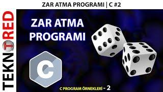 Zar Atma Programı | C Program Örnekleri #2