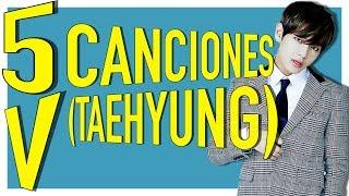 ¡5 CANCIONES QUE NO CONOCÍAS DE V - BTS! (TAEHYUNG)