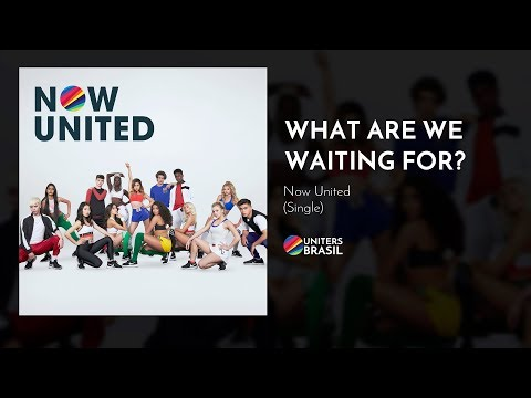 Now United - What Are We Waiting For? (Official Audio)