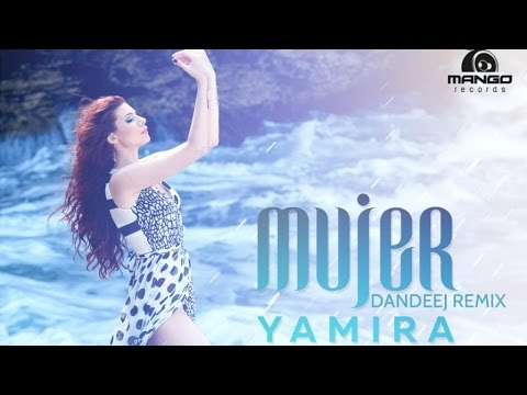 Yamira - Mujer ( Dandeej Remix Video HD )