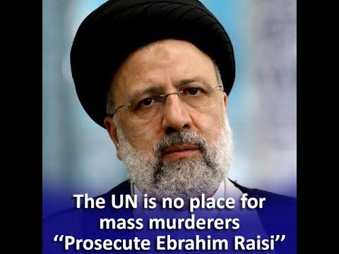 UN Should hold Ebrahim Raisi Accountable for Crimes Against Humanity