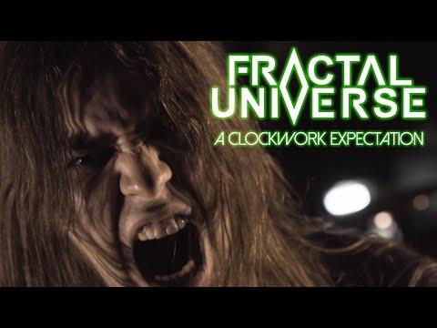 Fractal Universe - A Clockwork Expectation (OFFICIAL VIDEO)
