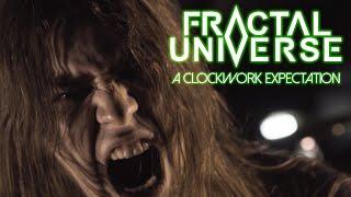 Смотреть клип Fractal Universe - A Clockwork Expectation