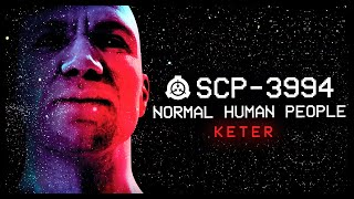 scp-3994-normal-human-people-keter-adaptive-scp