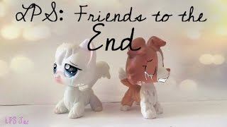 LPS: Friends to the End (Short Film & 200+ sub special!)