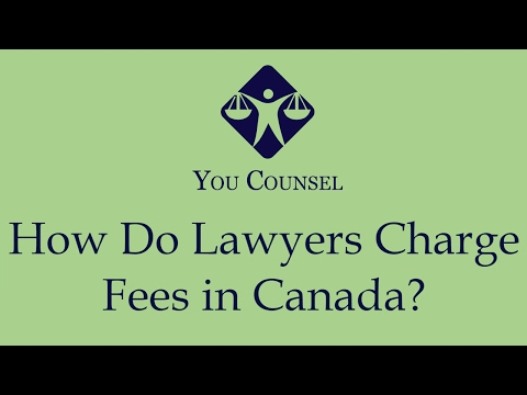 How Do Lawyers Charge Fees In Canada?
