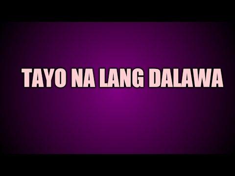 Mayonnaise - Tayo na Lang Dalawa Lyrics