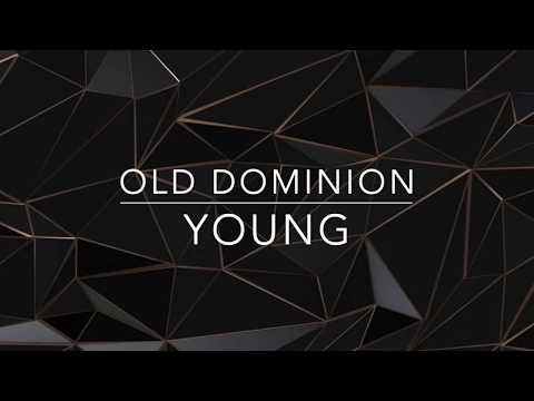 Old Dominion - Young (Lyrics)