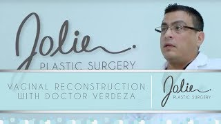 Vaginal Reconstruction With Doctor Verdeza Video