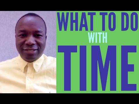 2016-08-21: WHAT DO YOU DO WITH YOUR TIME