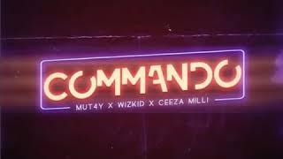 Wizkid x Ceeza Milli x Mut4y – Commando Official Audio