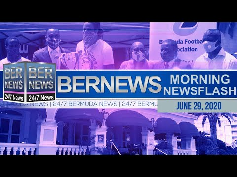 Bermuda Newsflash For Monday, June 29, 2020