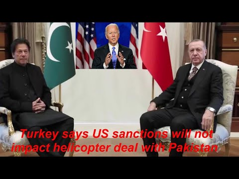 Turkey says US sanctions will not impact helicopter deal with Pakistan