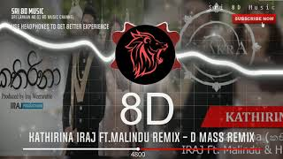 Kathirina 8D IRAJ Ft. Malindu D Mass Remix