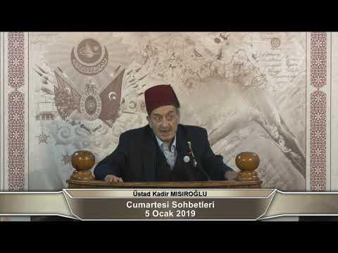 Üstad Kadir Mısıroğlu ile Cumartesi Sohbetleri (05.01.2019)