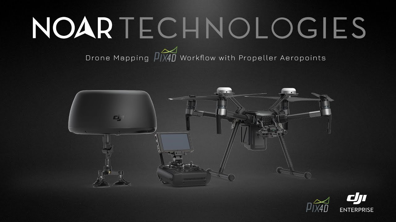 Drone Mapping Pix4D Workflow with Propeller Aeropoints