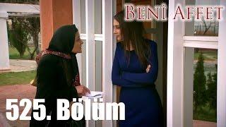 Beni Affet - 525. Bölüm