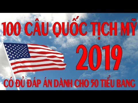 100 Câu Quốc Tịch Mỹ 2019 | Nguoi Viet Cali