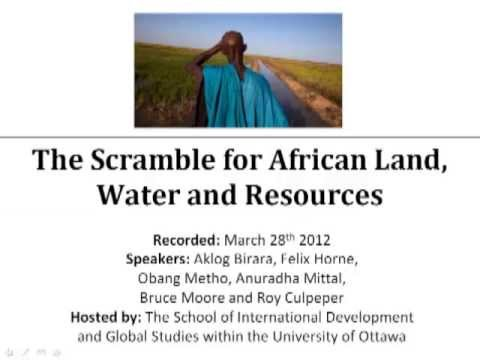 The Scramble for African Land, Water and Resources - PART 1