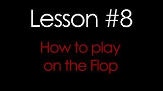 How to Play on the Flop in Texas Hold'em