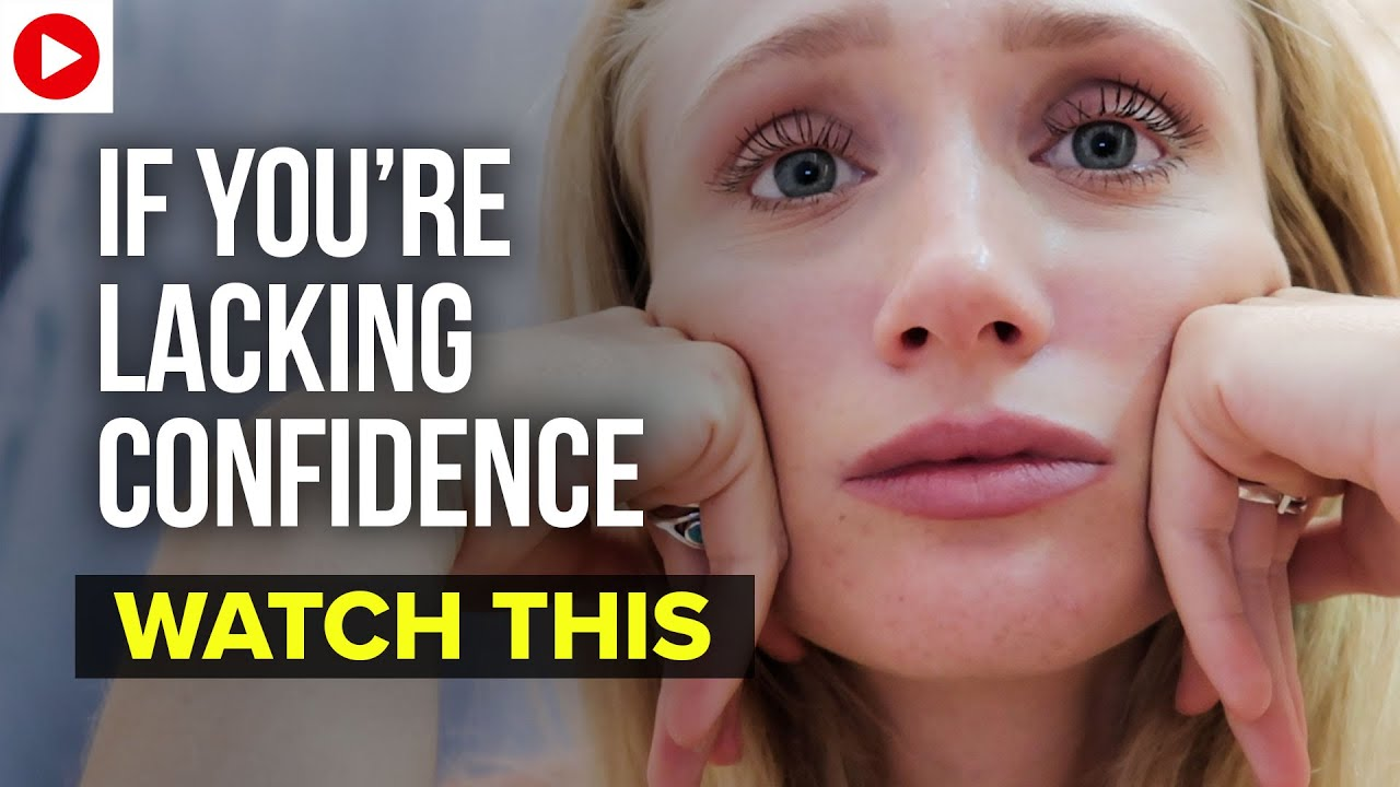 If You're Lacking Confidence, Watch This