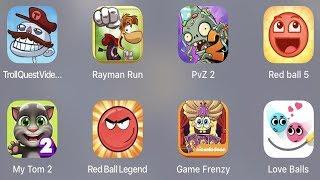 Troll Quest VideoRayman RunPVZ 2Red Ball 5My Tom 2Red Ball LegendGame FrenzyLove Balls