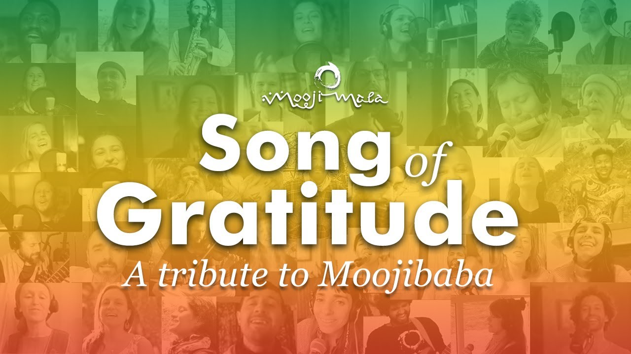 Song of Gratitude ~ A Tribute to Moojibaba