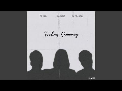 Feeling Someway (feat. Topflooreric & G Slicka)