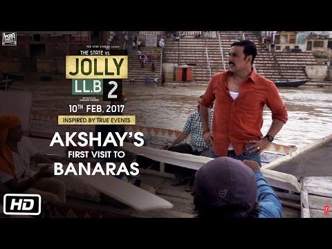 Jolly LL.B 2 | Akshay's First Visit To Banaras | Akshay Kumar | Subhash Kapoor | Huma Qureshi
