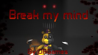 - SFM The nightmare By DAGames Break My Mind