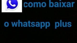 Como baixar whatsapp plus novo 2016