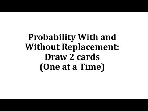 Probability With and Without Replacement:  Draw 2 cards, One at a Time thumbnail