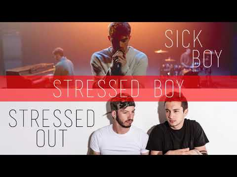 Sick Boy vs. Stressed Out (MASHUP) The Chainsmokers vs. twenty one pilots