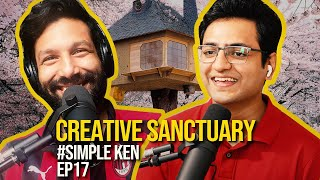 Simple Ken Podcast | EP 17 - Creative Sanctuary Feat. Kanan Gill