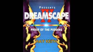 Dj Ray Keith @ Dreamscape 4 @ The Sanctuary 29th May 1992