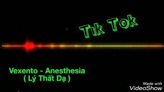 Vexento Anesthesia Tik Tok - Lý Thất Dạ Tik Tok ( Nhạc Nền Lý Thất Dạ )