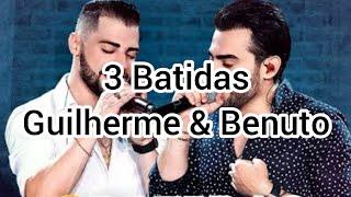 3 Batidas - Guilherme & Benuto (LETRA) - Music Lyrics