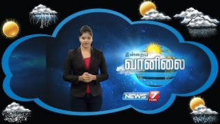 Weather Forecast | 23-08-2016 | News7 Tamil