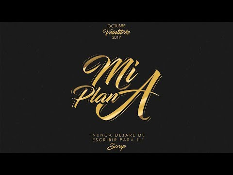 Mi Plan A - SCROP (Lyrics Video) 2017