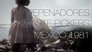 Pepenadores - Waste Pickers - México 1981 ENGLISH SUBTITLES