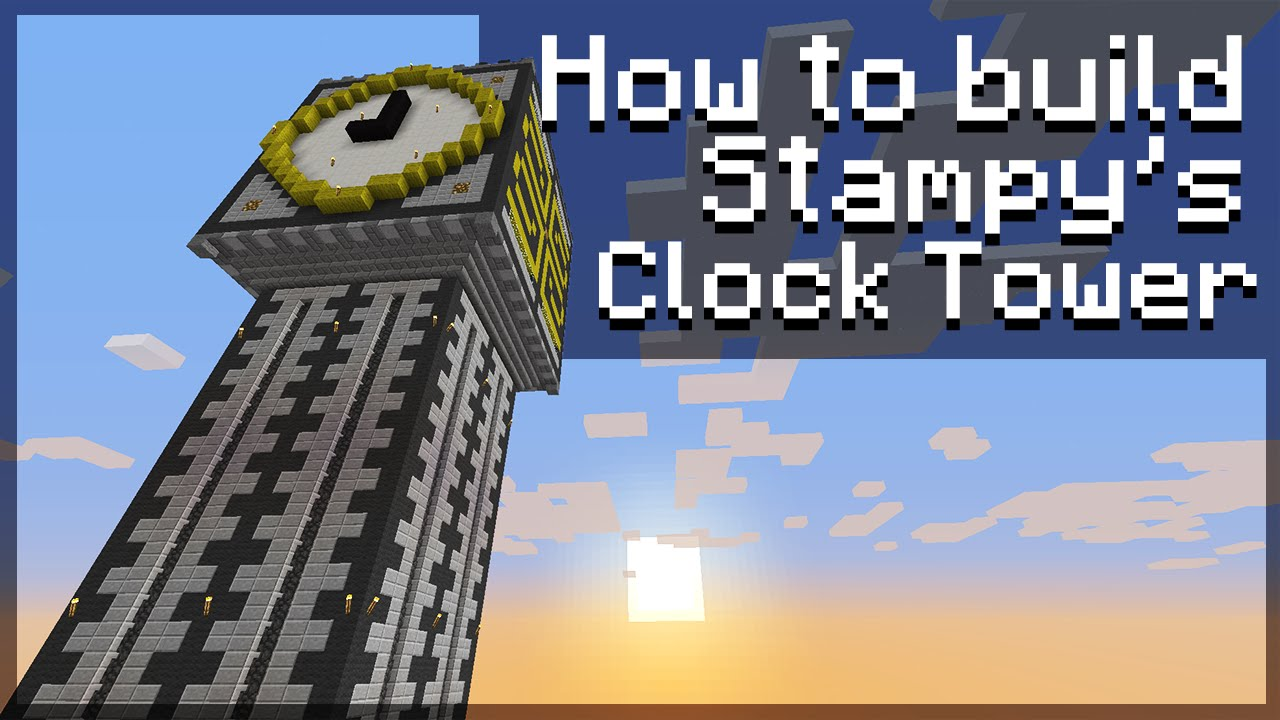 How To Build Stampys Clock Tower 34 Minecraft
